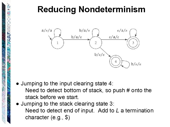 Reducing Nondeterminism ● Jumping to the input clearing state 4: Need to detect bottom