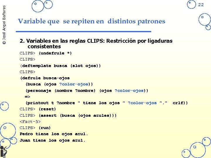 © José Angel Bañares 22 Variable que se repiten en distintos patrones 2. Variables