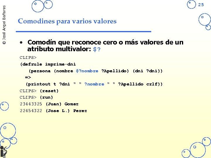 © José Angel Bañares 25 Comodines para varios valores • Comodín que reconoce cero