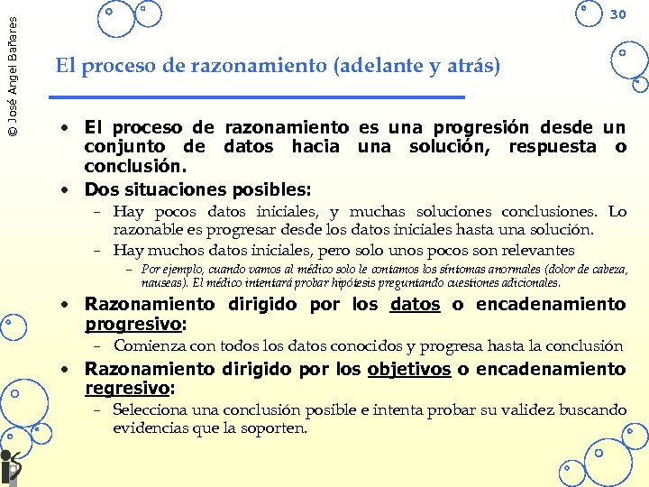 © José Angel Bañares 30 El proceso de razonamiento (adelante y atrás) • El