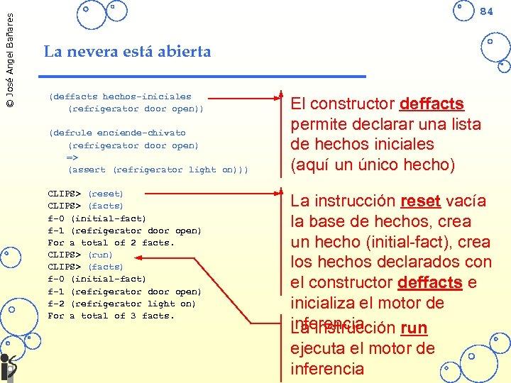 © José Angel Bañares 84 La nevera está abierta (deffacts hechos-iniciales (refrigerator door open))