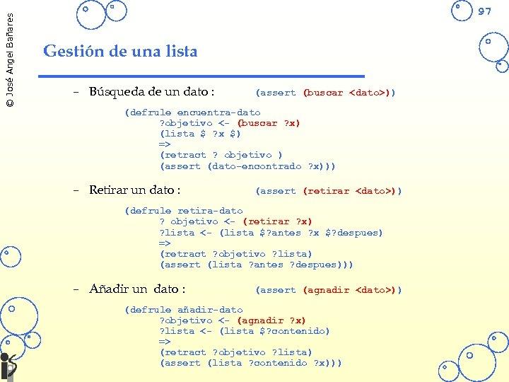 © José Angel Bañares 97 Gestión de una lista – Búsqueda de un dato