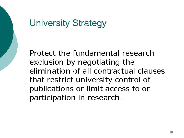 University Strategy Protect the fundamental research exclusion by negotiating the elimination of all contractual