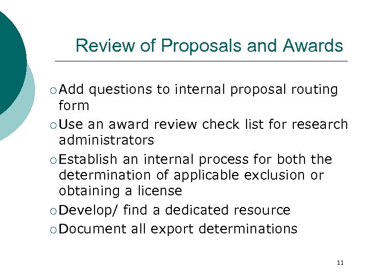 Review of Proposals and Awards ¡ Add questions to internal proposal routing form ¡