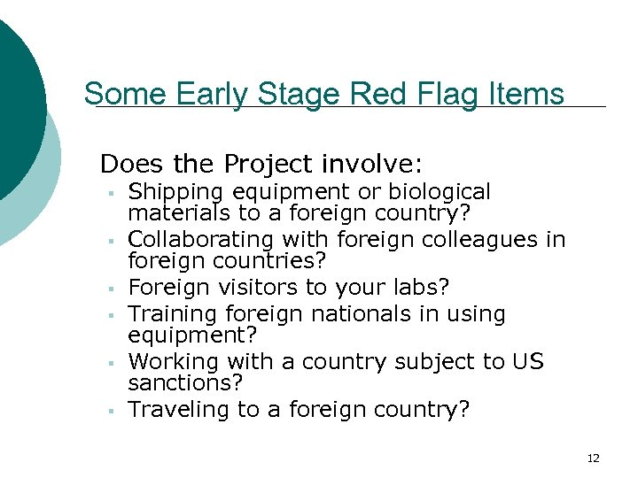 Some Early Stage Red Flag Items Does the Project involve: § § § Shipping