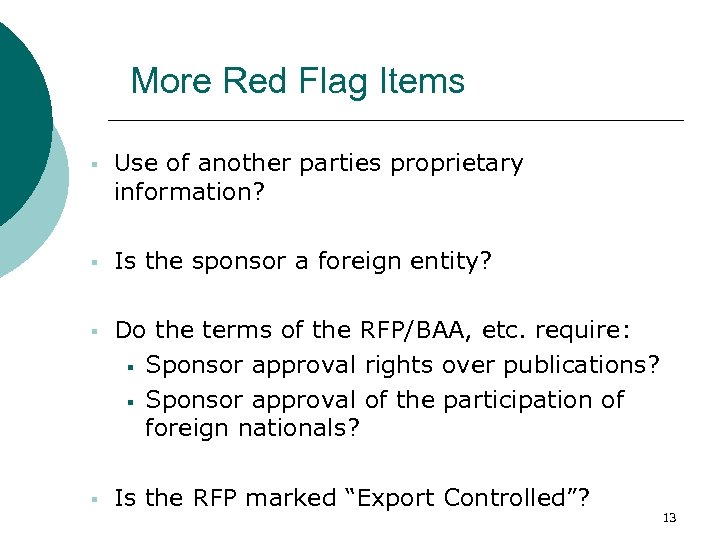 More Red Flag Items § Use of another parties proprietary information? § Is the