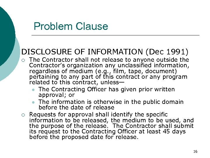 Problem Clause DISCLOSURE OF INFORMATION (Dec 1991) ¡ ¡ The Contractor shall not release