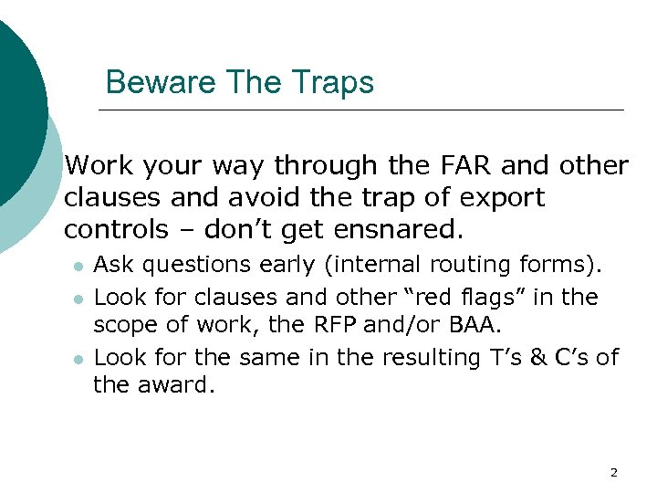 Beware The Traps Work your way through the FAR and other clauses and avoid