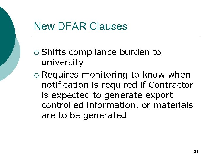 New DFAR Clauses Shifts compliance burden to university ¡ Requires monitoring to know when