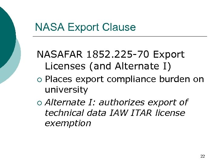 NASA Export Clause NASAFAR 1852. 225 -70 Export Licenses (and Alternate I) Places export