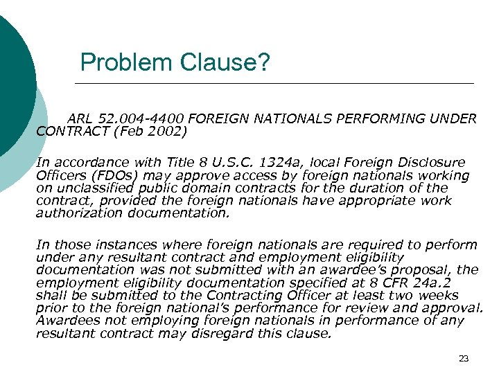 Problem Clause? ARL 52. 004 -4400 FOREIGN NATIONALS PERFORMING UNDER CONTRACT (Feb 2002) In