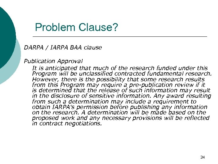 Problem Clause? DARPA / IARPA BAA clause Publication Approval It is anticipated that much