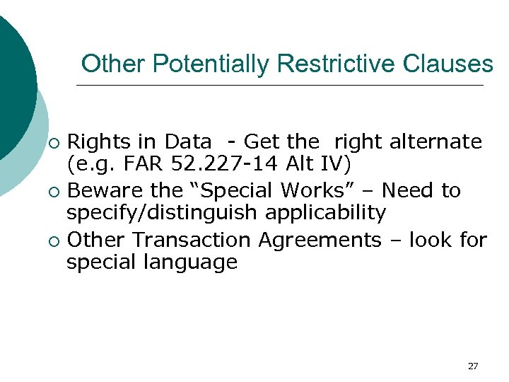 Other Potentially Restrictive Clauses Rights in Data - Get the right alternate (e. g.