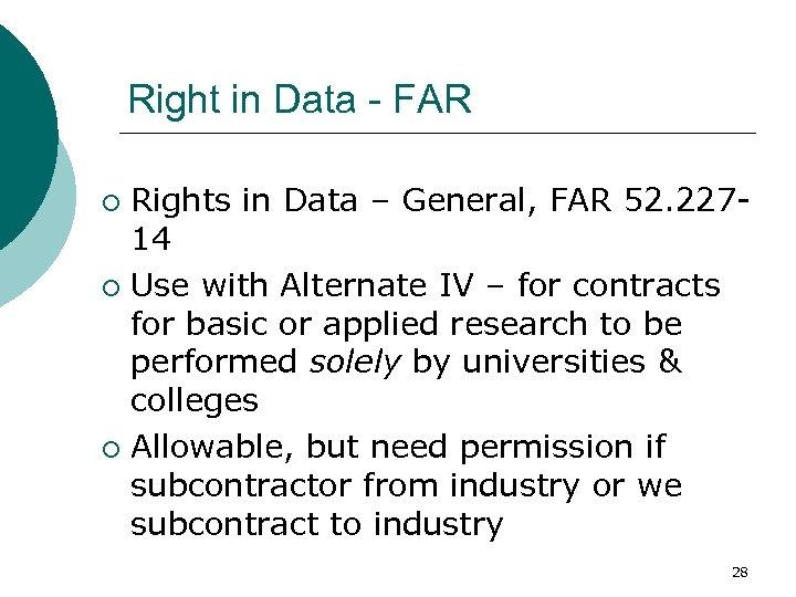 Right in Data - FAR Rights in Data – General, FAR 52. 22714 ¡
