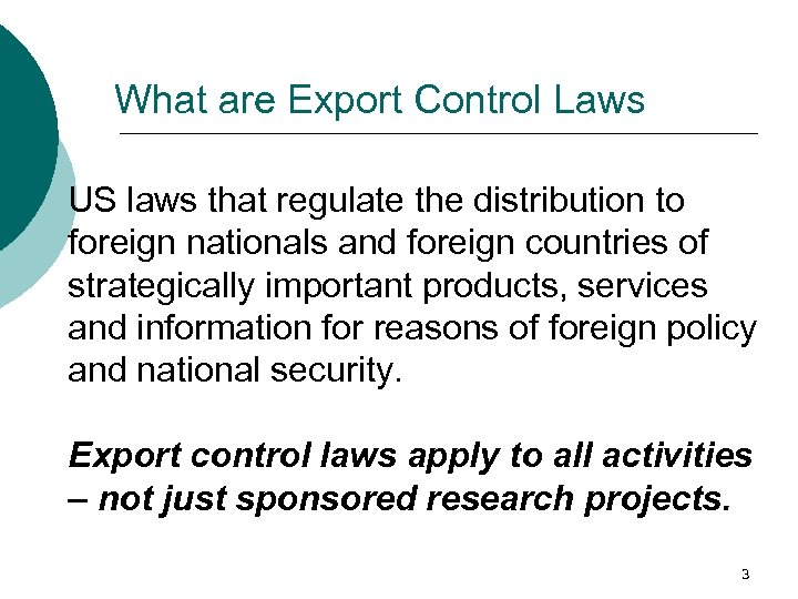 What are Export Control Laws US laws that regulate the distribution to foreign nationals