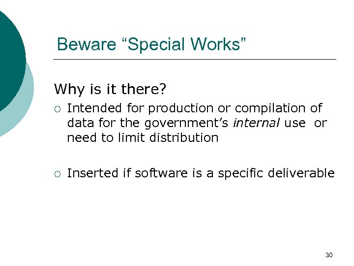 """Beware """"Special Works"""" Why is it there? ¡ Intended for production or compilation of"""