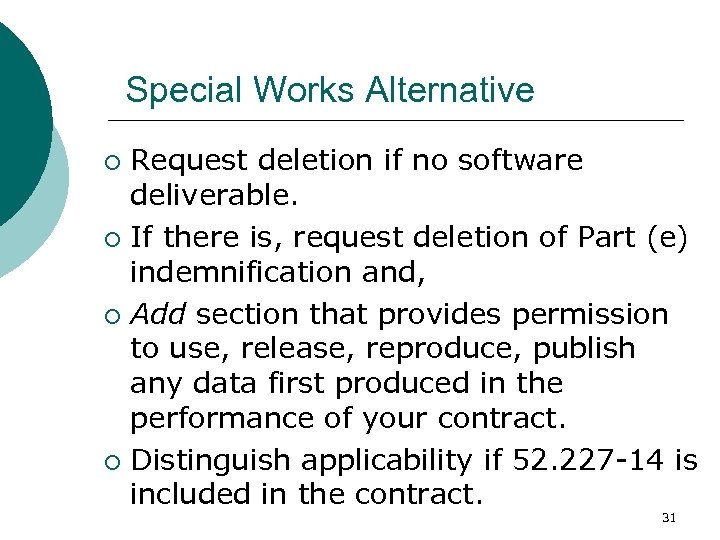 Special Works Alternative Request deletion if no software deliverable. ¡ If there is, request