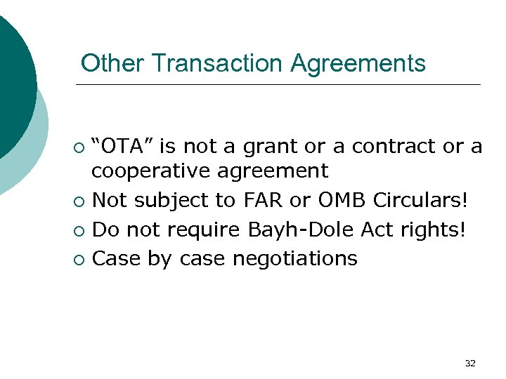 """Other Transaction Agreements """"OTA"""" is not a grant or a contract or a cooperative"""