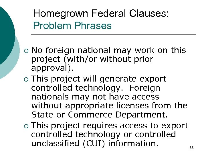 Homegrown Federal Clauses: Problem Phrases No foreign national may work on this project (with/or