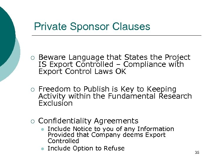 Private Sponsor Clauses ¡ Beware Language that States the Project IS Export Controlled –