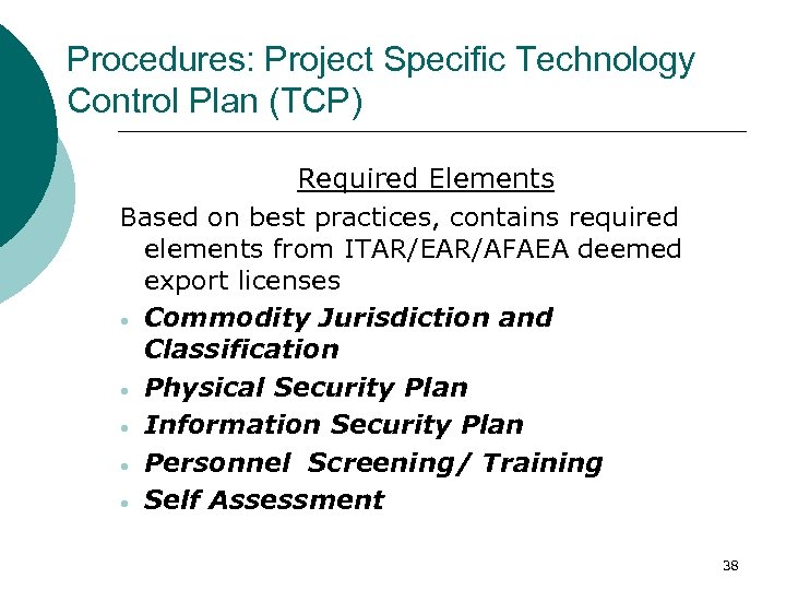 Procedures: Project Specific Technology Control Plan (TCP) Required Elements Based on best practices, contains