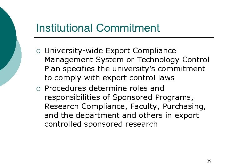 Institutional Commitment ¡ ¡ University-wide Export Compliance Management System or Technology Control Plan specifies