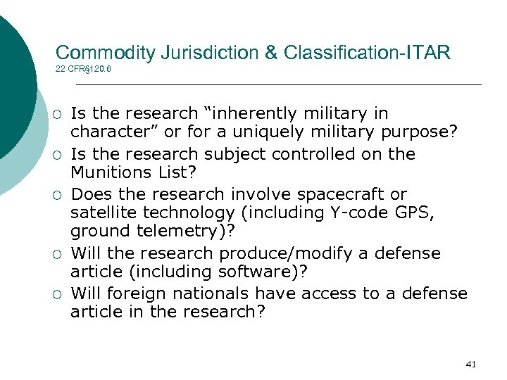 Commodity Jurisdiction & Classification-ITAR 22 CFR§ 120. 6 ¡ ¡ ¡ Is the research