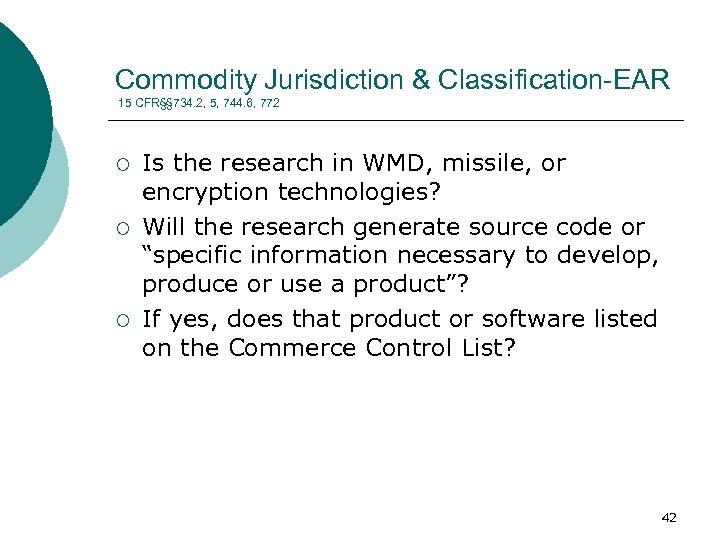 Commodity Jurisdiction & Classification-EAR 15 CFR§§ 734. 2, 5, 744. 6, 772 ¡ ¡