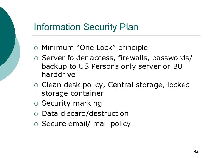 "Information Security Plan ¡ ¡ ¡ Minimum ""One Lock"" principle Server folder access, firewalls,"