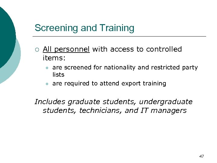 Screening and Training ¡ All personnel with access to controlled items: l l are