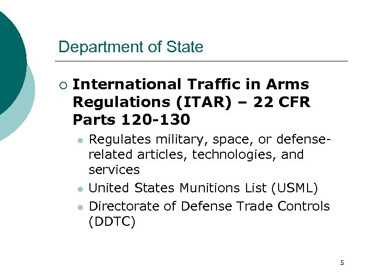 Department of State ¡ International Traffic in Arms Regulations (ITAR) – 22 CFR Parts