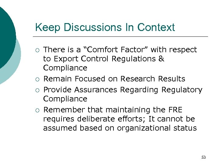 """Keep Discussions In Context ¡ ¡ There is a """"Comfort Factor"""" with respect to"""