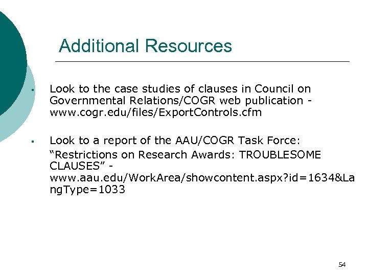 Additional Resources § Look to the case studies of clauses in Council on Governmental