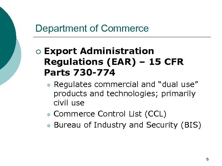 Department of Commerce ¡ Export Administration Regulations (EAR) – 15 CFR Parts 730 -774