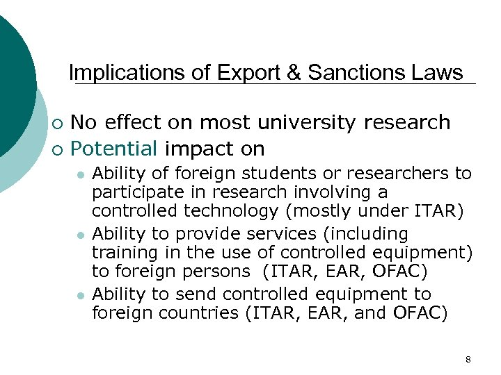 Implications of Export & Sanctions Laws No effect on most university research ¡ Potential