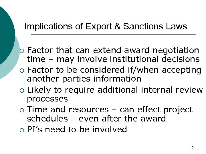 Implications of Export & Sanctions Laws Factor that can extend award negotiation time –