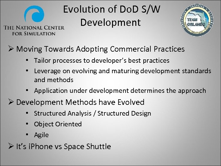 Evolution of Do. D S/W Development Ø Moving Towards Adopting Commercial Practices • Tailor
