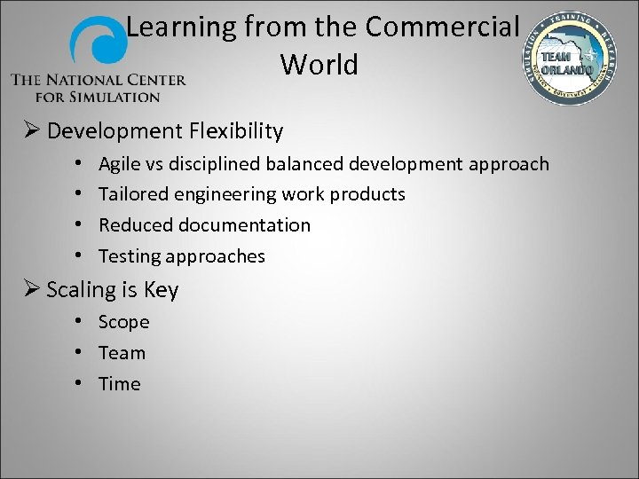 Learning from the Commercial World Ø Development Flexibility • • Agile vs disciplined balanced