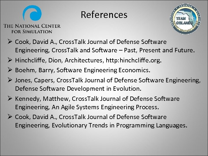 References Ø Cook, David A. , Cross. Talk Journal of Defense Software Engineering, Cross.