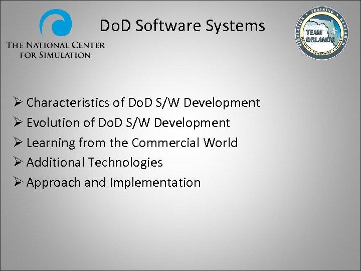 Do. D Software Systems Ø Characteristics of Do. D S/W Development Ø Evolution of