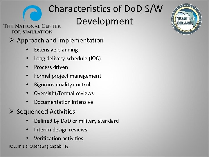 Characteristics of Do. D S/W Development Ø Approach and Implementation • • Extensive planning