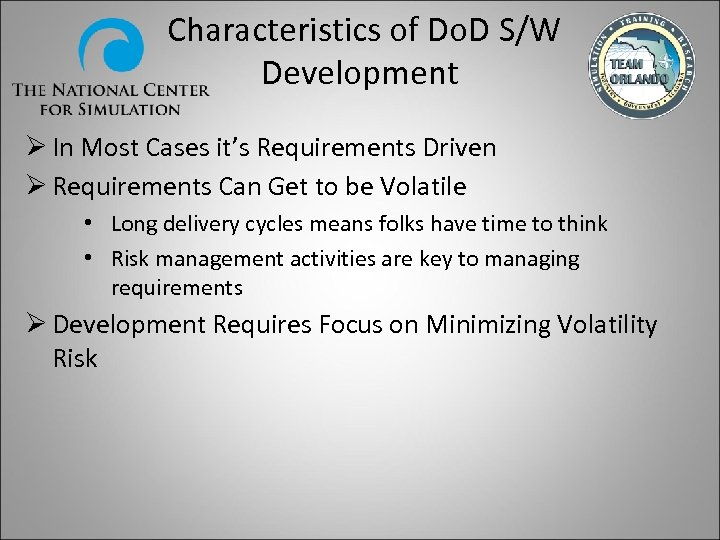 Characteristics of Do. D S/W Development Ø In Most Cases it's Requirements Driven Ø