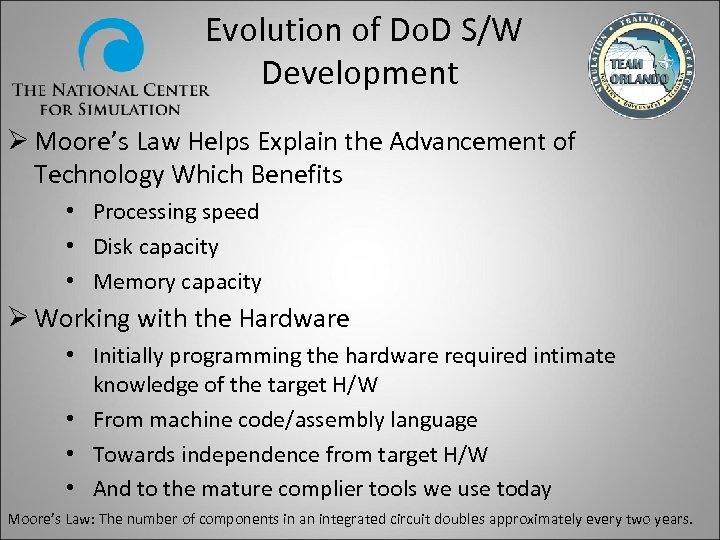 Evolution of Do. D S/W Development Ø Moore's Law Helps Explain the Advancement of