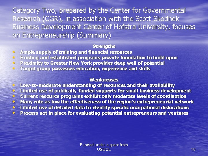 Category Two, prepared by the Center for Governmental Research (CGR), in association with the