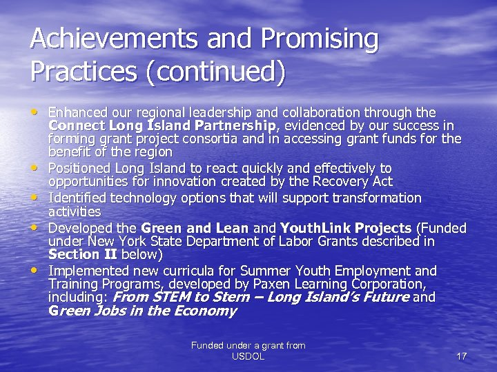 Achievements and Promising Practices (continued) • Enhanced our regional leadership and collaboration through the