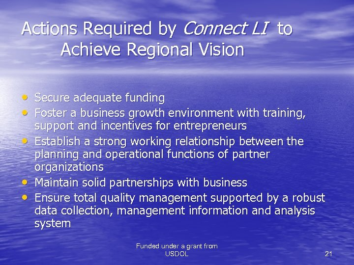 Actions Required by Connect LI to Achieve Regional Vision • Secure adequate funding •