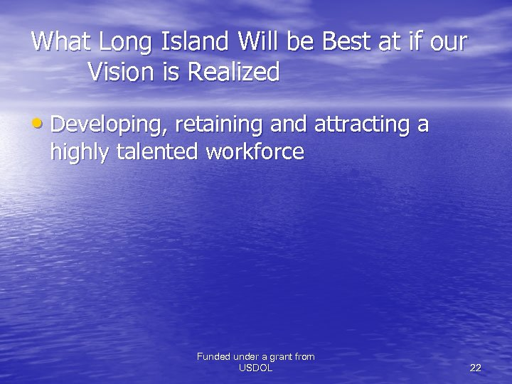 What Long Island Will be Best at if our Vision is Realized • Developing,