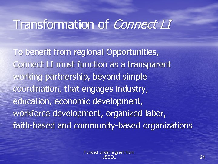 Transformation of Connect LI To benefit from regional Opportunities, Connect LI must function as