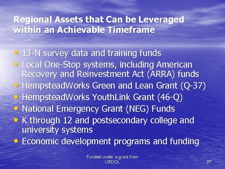 Regional Assets that Can be Leveraged within an Achievable Timeframe • 13 -N survey