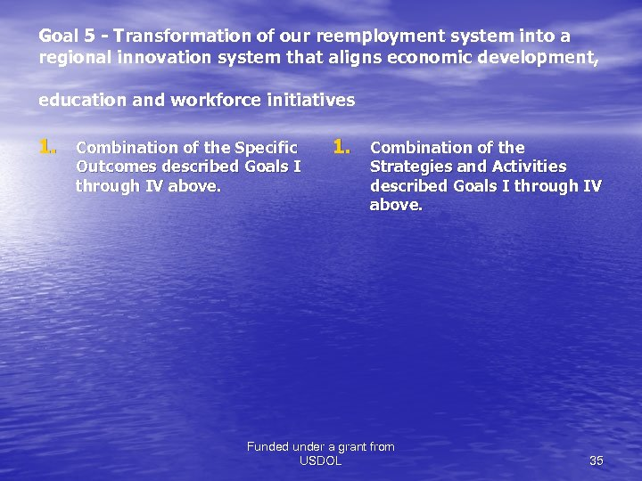 Goal 5 - Transformation of our reemployment system into a regional innovation system that